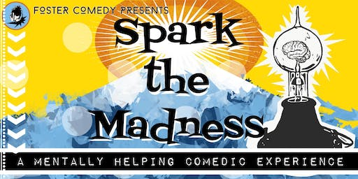 FosterComedy Presents: Spark the Madness