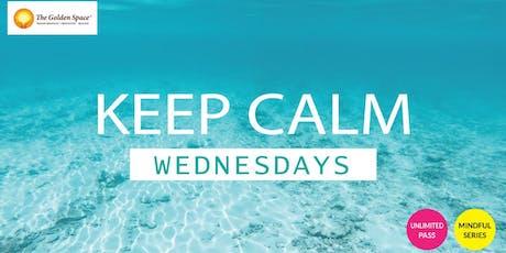 Keep Calm Wednesdays tickets