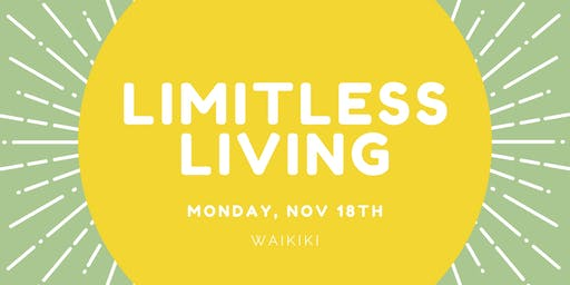 Workshop: Limitless Living, Naturally - Waikiki