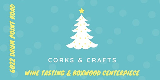 Corks & Crafts | Wine Tasting & Boxwood Centerpiece Holiday Craft
