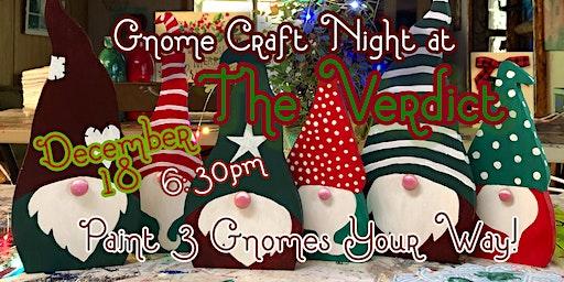 'Gnome Craft Night' at the Verdict December 18