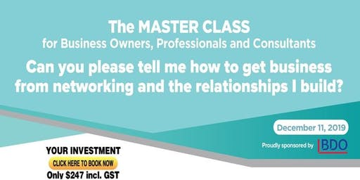 The MASTER CLASS for Business Owners, Professionals & Consultants