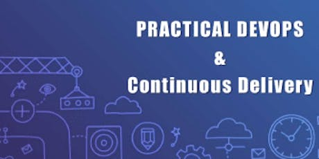 Practical DevOps & Continuous Delivery 2 Days Training in Calgary tickets