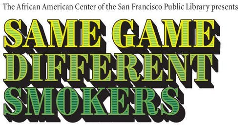 Same Game Different Smokers Exhibition