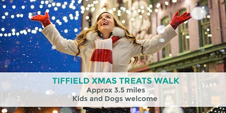 TIFFIELD XMAS TREATS WALK | APPROX 3.5 MILES | EASY | NORTHANTS tickets