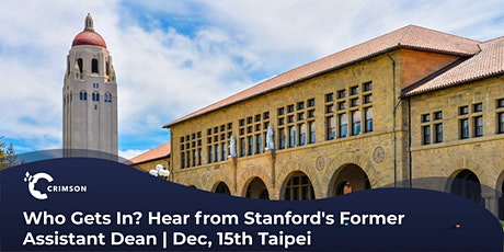 Who Gets In? Hear from Stanford's Former Assistant Dean| Dec, 15th Taipei tickets