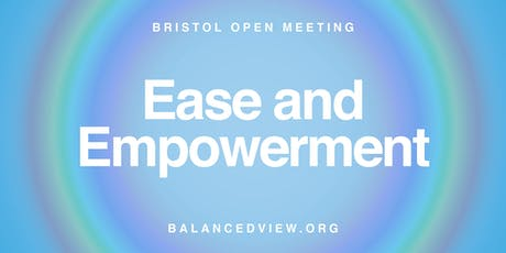 Ease and Empowerment - Open Meeting tickets