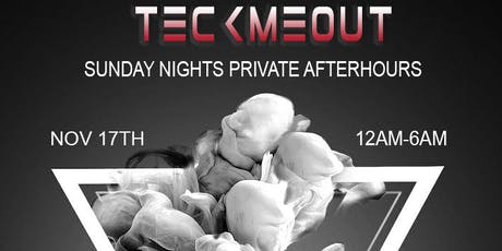 TeckMeOut Sunday Nights Afterparty tickets