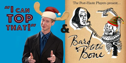 I Can Top That! /Bard To The Bone  Dec 11