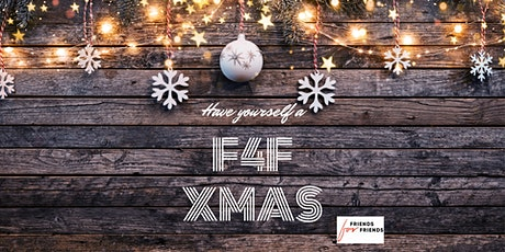 Have yourself a F4F Xmas tickets