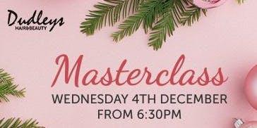 Dudleys Christmas Masterclass 2019