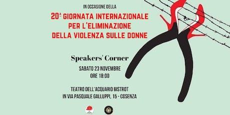 Speakers' Corner contro la violenza sulle donne! biglietti