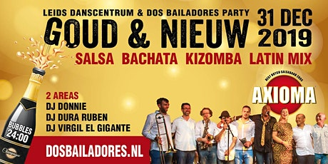 """Dos Bailadores & LDC """"Goud & Nieuw"""" Party live Axioma tickets"""
