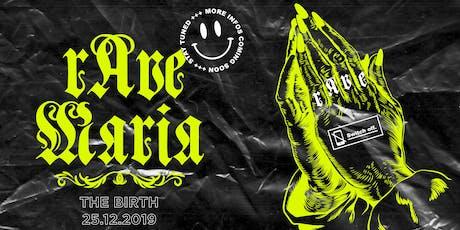 Rave Maria - The Birth billets