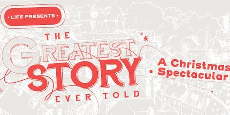 The Greatest Story Ever Told - A Christmas Spectacular by LIFE tickets