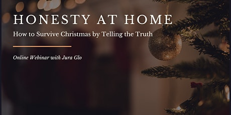 Honesty at Home - How to Survive Christmas by Telling the Truth tickets