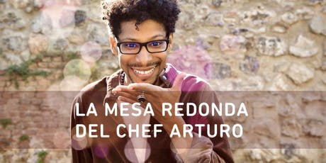 La mesa redonda del chef y mentor Arturo entradas