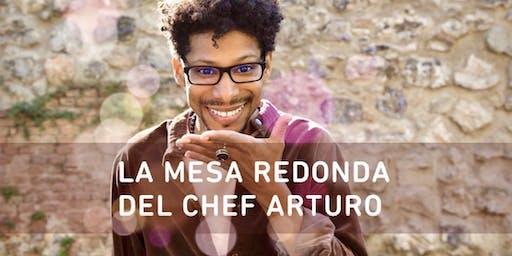 La mesa redonda del chef y mentor Arturo