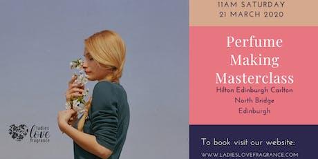 Mothers Day Perfume Making Masterclass - Edinburgh Saturday 21 March 11am tickets