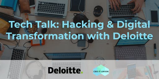 Tech Talk: Hacking & Digital Transformation w. Deloitte