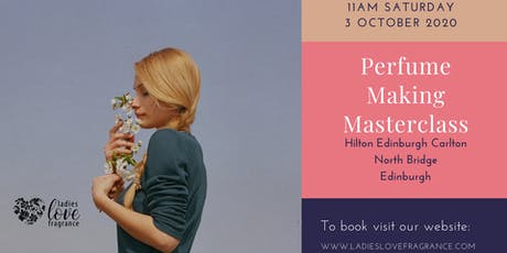 Perfume Making Masterclass - Edinburgh Saturday 3 October 11am tickets