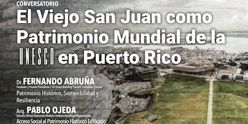 El Viejo San Juan como Patrimonio Mundial de la UNESCO en Puerto Rico.