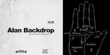 Translate - Alan Backdrop (Mental Modern | Semantica) tickets
