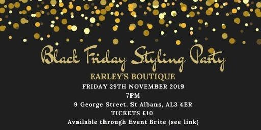 Black Friday Styling Party at Earleys