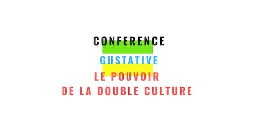 Conférence Gustative : LE POUVOIR DE LA DOUBLE CULTURE