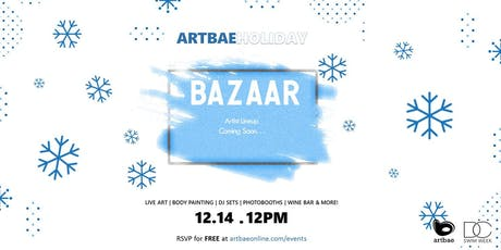 Artbae Holiday Bazaar: Pop-Up Art & Shopping Extravaganza! tickets