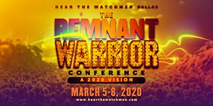 THE REMNANT WARRIOR CONFERENCE:   A 2020 VISION