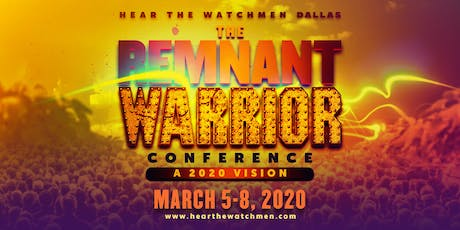 THE REMNANT WARRIOR CONFERENCE:   A 2020 VISION tickets