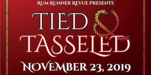 Rum Runner Revue Presents: Tied & Tasseled