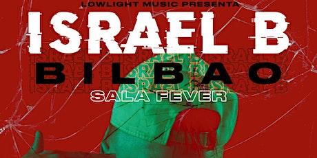 ISRAEL B (CB, TAKERS) + ARTISTA INVITADO (BLACK MARFIL) entradas