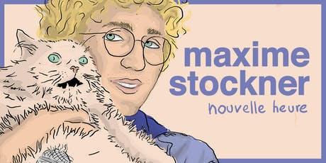 Spectacle Maxime Stockner - Nouvelle Heure tickets