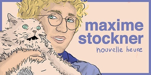 Spectacle Maxime Stockner - Nouvelle Heure