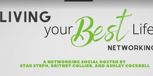 """""""Living Your Best Life""""  Networking Social"""