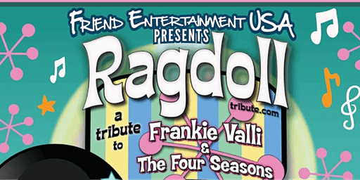 Ragdoll: A Tribute To Frankie Valli & The Four Seasons