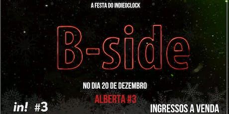B-side - O melhor do indie no Alberta #3 ingressos
