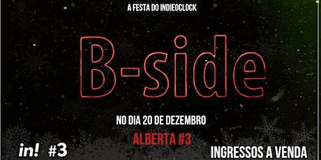 B-side - O melhor do indie no Alberta #3 tickets