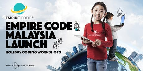 Empire Code Malaysia Holiday Coding Workshops in Kuala Lumpur. Ages 4 to 19. tickets