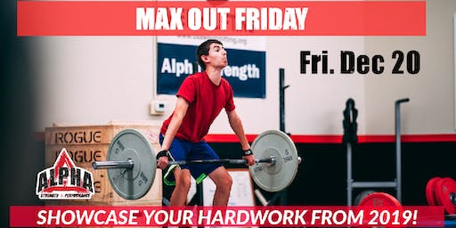 Max Out Friday
