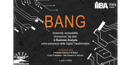 BANG 2019 - Inclusività, accessibilità, innovazione, big data: la Business Analysis come precusore della Digital Transformation biglietti