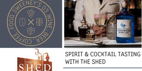 The Shed & Friends Spirit & Cocktail Tasting @ SWEENEY'S D3 tickets