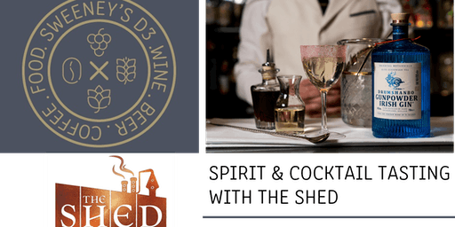 The Shed & Friends Spirit & Cocktail Tasting @ SWEENEY'S D3
