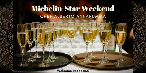Michelin-Star Weekend Welcome Party