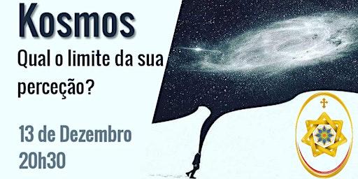 Kosmos: qual o limite da sua perceção?