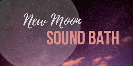 New Moon Sound Bath & Meditation  tickets