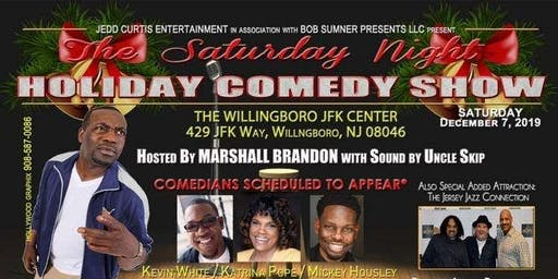 """The Saturday Night """"Holiday"""" Comedy Show"""