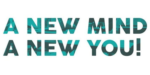 A New Mind, A New You! - Thursday 12th December